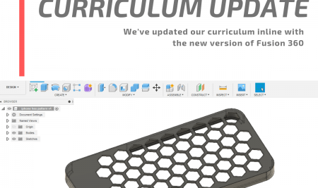 We've updated our curriculum to the latest version of Fusion 360.